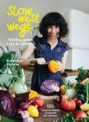 Okładka - Slow West Wege. Kochaj, gotuj i żyj na całego!