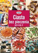 Okładka ksiązki - Ciasta bez pieczenia od A do Z