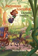Okładka - Zuzanna Kociołek i Kraina Smaku