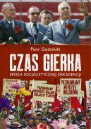 Okładka ksiązki - Czas Gierka. Epoka socjalistycznej dekadencji