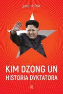 Okładka książki - Kim Dzong Un. Historia dyktatora
