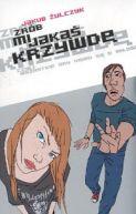 Okładka książki - Zrób mi jakąś krzywdę... czyli wszystkie gry video są o miłości