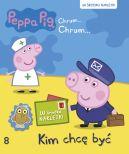 Okładka ksiązki - Świnka Peppa. Chrum Chrum. Tom 8. Kim chcę być