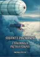 Okładka - Shanti Drekmor i tajemnica piętra szkoły