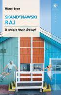 Okładka książki - Skandynawski raj. O ludziach prawie idealnych