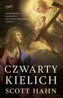 Okładka ksiązki - Czwarty kielich. Odkrywanie tajemnicy Ostatniej Wieczerzy i krzyża