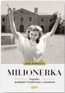 Okładka książki - Milionerka. Zagadka Barbary Piaseckiej-Johnson