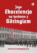 Okładka książki - Jego ekscelencja na herbatce z Göringiem