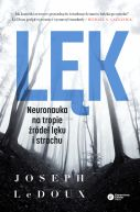 Okładka - Lęk. Neuronauka na tropie źródeł lęku i strachu