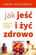 Książka Jak jeść i żyć zdrowo