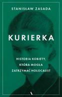 Okładka książki - Kurierka. Historia kobiety, która mogła zatrzymać Holocaust