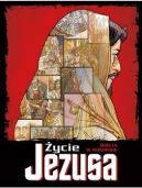Okładka książki - Życie Jezusa. Biblia w komiksie