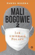 Okładka książki - Mali bogowie 2. Jak umierają Polacy