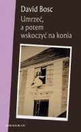 Okładka ksiązki - Umrzeć, a potem wskoczyć na konia