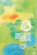 Okładka ksiązki -   Śmiertelnie absurdalne  zebranie - edycja 2007/08