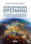 Okładka - Pokonywanie dystansu w ekspansji zagranicznej polskich przedsiębiorstw