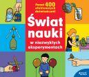 Okładka książki - Świat nauki  w niezwykłych eksperymentach
