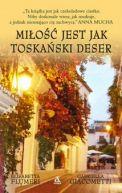 Okładka książki - Miłość jest jak toskański deser