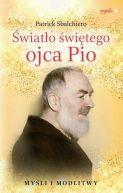 Okładka ksiązki - Światło świętego ojca Pio. Myśli i modlitwy