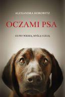Okładka książki - Oczami psa. Co psy wiedzą, myślą i czują