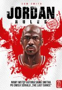 Okładka - The Jordan rules. Wydanie z nowym wstępem autora Sama Smitha po emisji serialu
