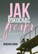 Okładka książki - Jak pokochać freaka