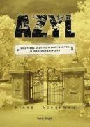 Okładka książki - Azyl. Opowieść o Żydach ukrywanych w warszawskim Zoo