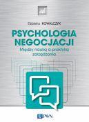 Okładka - Psychologia negocjacji. Między nauką a praktyką zarządzania