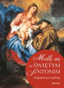 Okładka - Modlę się ze Świętym Antonim. Najpiękniejsze modlitwy