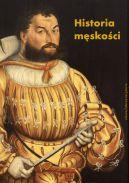 Okładka - Historia męskości. Od starożytności do oświecenia. Wymyślanie męskości