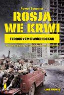 Okładka - Rosja we krwi. Terroryzm dwóch dekad
