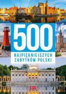 Okładka - 500 najpiękniejszych zabytków Polski