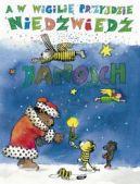 Okładka książki - A w Wigilię przyjdzie Niedźwiedź