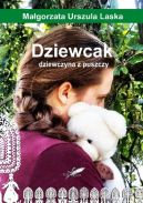 Okładka ksiązki - Dziewcak. Dziewczyna z puszczy