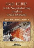 Okładka - Ginące kultury Australii, Nowej Zelandii i Kanady a zarządzanie turystyką zrównoważoną