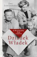 Okładka książki - Dziadek Władek. O Broniewskim, Ance i rodzinie