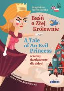 Okładka - Baśń o Złej Królewnie. A Tale of An Evil Proncess w wersji dwujęzycznej dla dzieci