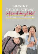 Okładka - Siostry z Broniszewic. Czuły Kościół odważnych kobiet