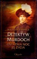 Okładka książki - Detektyw Murdoch. Ostatnia noc jej życia