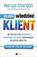 Okładka - Co chce wiedzieć klient?. Jak tworzyć treści w inbound marketingu i sprzedaży odpowiadające na pytania odbiorców
