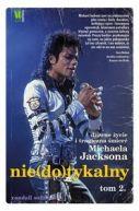 Okładka ksiązki - Nie(do)tykalny. Dziwne życie i tragiczna śmierć Michaela Jacksona, tom 2