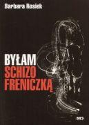 Okładka książki - Byłam schizofreniczką