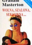 Okładka ksiązki - Wolna, szalona, seksowna i... bezpieczna