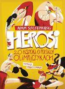 Okładka - Herosi. 20 historii o polskich olimpijczykach