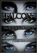 Okładka książki - Falcon. Na ścieżce kłamstw