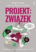 Okładka książki - Projekt: związek. Jak stworzyć dojrzałą i pełną miłości relację?