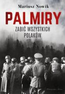 Okładka książki - Palmiry. Zabić wszystkich Polaków