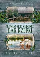 Okładka książki - Saga Polska. Słowiańskie siedlisko. Dar Rzepki