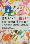 Okładka - Dziecko inne kulturowo w Polsce. Z badań nad edukacją szkolną