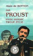 Okładka ksiązki - Jak Proust może zmienić twoje życie